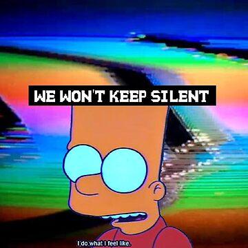 We Won't Keep Silent by prettywiseinc