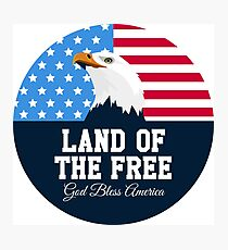 Land of the Free: God Bless America Photographic Print