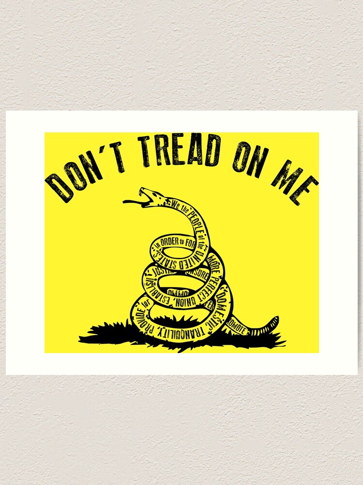 Gadsden Don T Tread On Me Either Art Print By Philosophetee Redbubble
