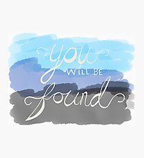 You Will Be Found- Dear Evan Hansen   Photographic Print