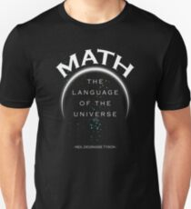 Neil DeGrasse Tyson quote Math the Language of the Universe T-Shirt