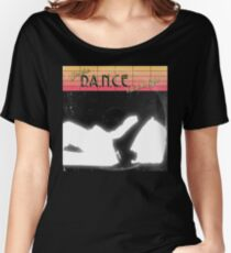 D.A.N.C.E. Women's Relaxed Fit T-Shirt