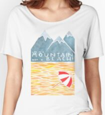 Life is a Mountain not a Beach Women's Relaxed Fit T-Shirt