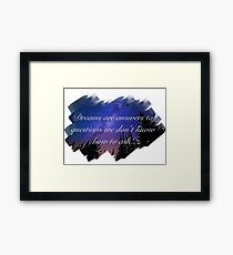 Dreams Are Answers  Framed Print