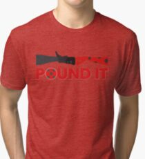 Pound It Tri-blend T-Shirt