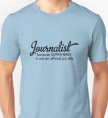 Journalist Unisex T-Shirt