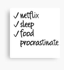 Netflix, Sleep, Food, Procrastinate Metal Print