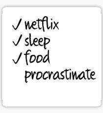 Netflix, Sleep, Food, Procrastinate Sticker