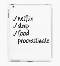 Netflix, Sleep, Food, Procrastinate iPad Case/Skin
