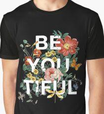 Be You Tiful Graphic T-Shirt