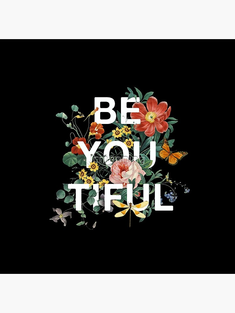 Be You Tiful by cmanning