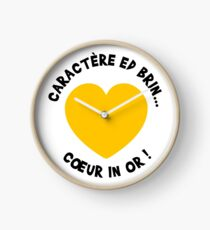 Caractère ed brin... Coeur in or ! Clock
