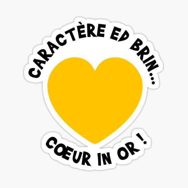 Caractère ed brin... Coeur in or ! Sticker
