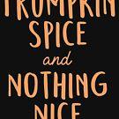 Trumpkin Spice & nichts Nettes von kjanedesigns
