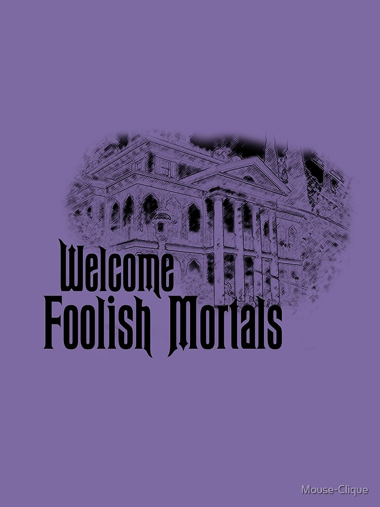 Welcome Foolish Mortals by Mouse-Clique
