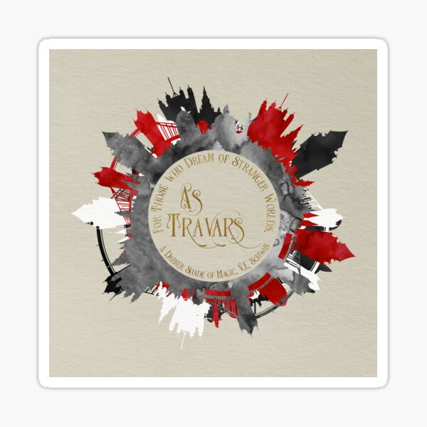 As travars. For those who dream of stranger worlds. A Darker Shade of Magic. Sticker