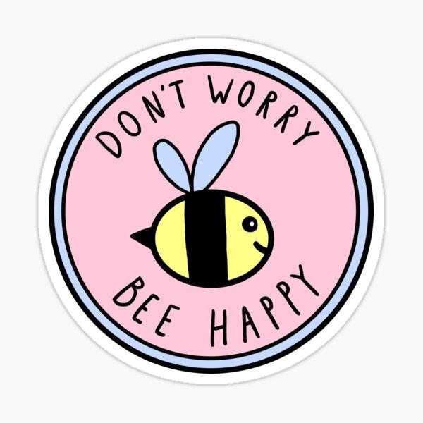 Mach dir keine Sorgen, Biene Happy Sticker