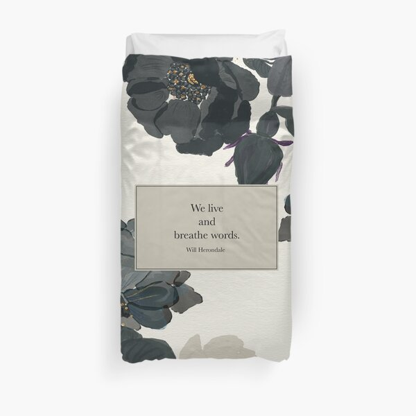 We live and breathe words. - Will Herondale. The Infernal Devices. Duvet Cover