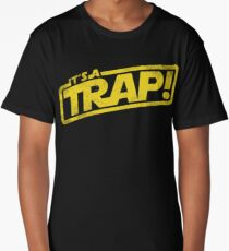 Its a Trap - Movie Quote Long T-Shirt