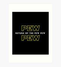 Return Of The Pew Pew Art Print