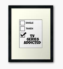 TV Series Addicted Framed Print