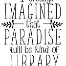 Books equals paradise by liilliith