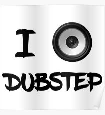 [highest quality] [Cheapest] I LOVE DUBSTEP!!! Poster