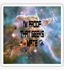 I'm proof that geeks mate (Whovian edition) Sticker