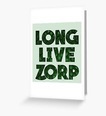 Long Live Zorp Greeting Card