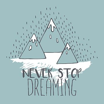 Never stop dreaming by librebird