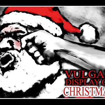 Vulgar Display of Christmas by JakeCox