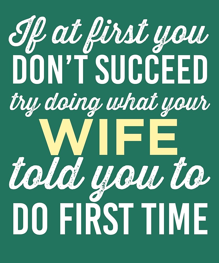 Do It Like Wife Told You  by AlwaysAwesome