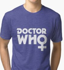 The Doctor is a Woman Tri-blend T-Shirt