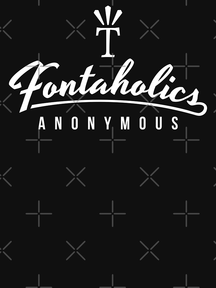"""Fontaholics Anonymous logo with Mighty """"T"""" in white by knappidesign"""