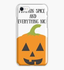 Pumpkin Spice & Everything Nice iPhone Case/Skin
