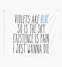 Existence is Pain Poem Wall Tapestry