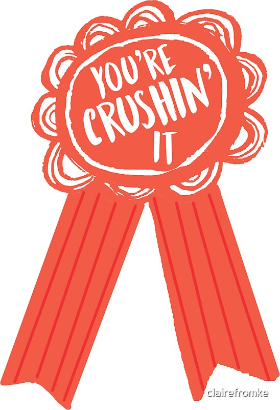 Quot You Re Crushin It Award Quot Stickers By Clairefromke