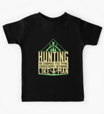 Hunting Is Going To The Grocery Store Like A Man Kids Clothes