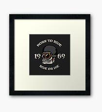Born to ride. Ride or die. Skull motorcycle Framed Print