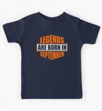 SEPTEMBER BIRTHDAY GIFT - LEGENDS ARE BORN IN SEPTEMBER Kids Clothes