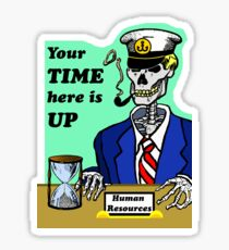 Human Resources, Your Time Here is Up, Skeleton  Sticker