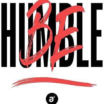 Be Humble - K. Lamar by AridDesigns