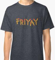 Friyay Classic T-Shirt