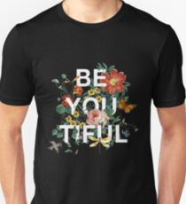 Be You Tiful Unisex T-Shirt