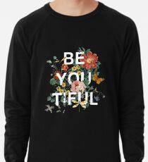Be You Tiful Lightweight Sweatshirt