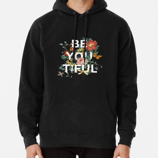 Be You Tiful Pullover Hoodie