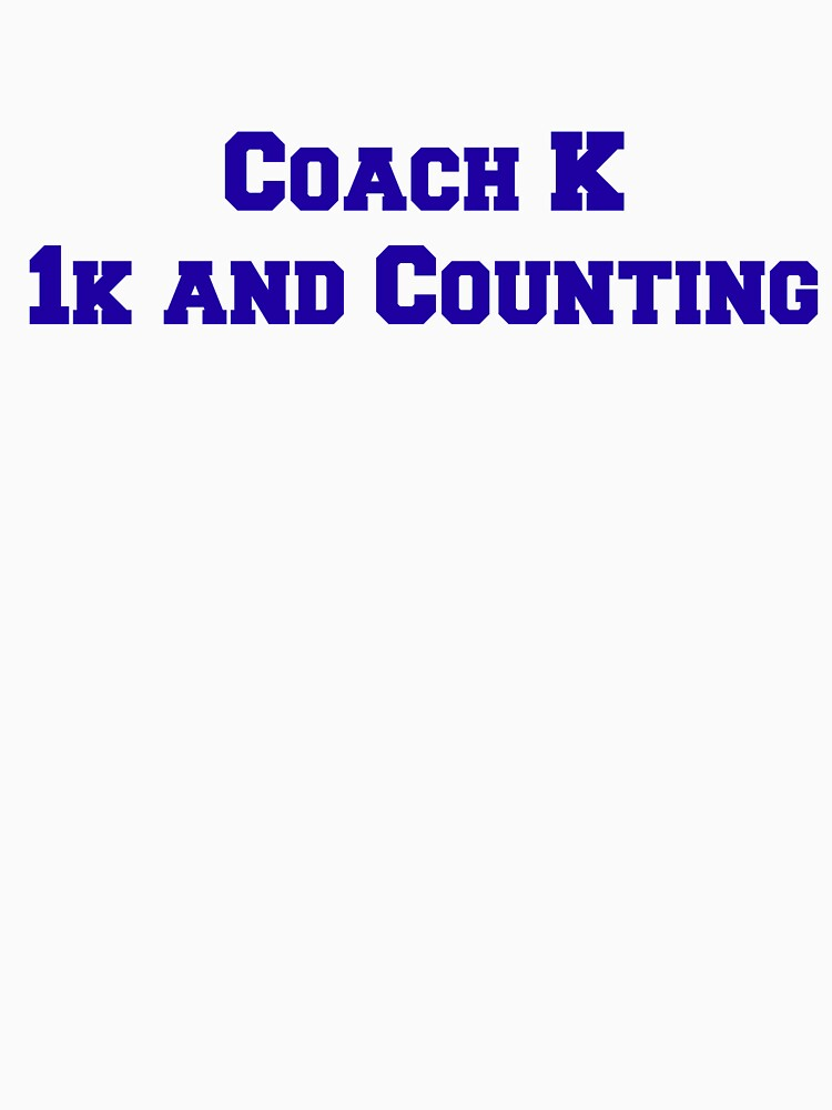 Coach K  1k and Counting | Unisex T-Shirt
