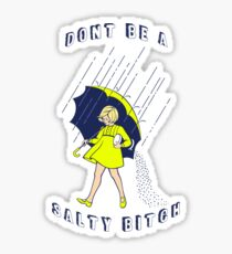 Don't Be A Salty Bitch Morton Salt Girl Sticker