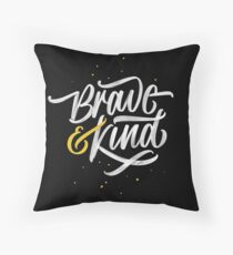 Brave & Kind Throw Pillow