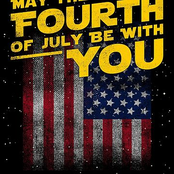 May The Fourth of July Be With You by melvtec
